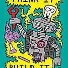 «Think Build Robot» de jarhumor
