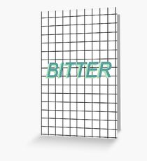 bitter / Greeting Card