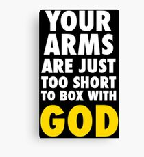 Arms Too Short to Box With God Canvas Print