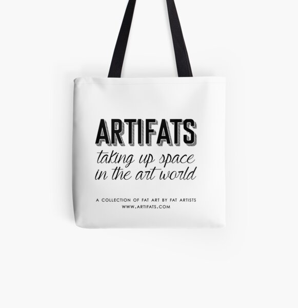 Artifats: Taking Up Space in the Art World All Over Print Tote Bag