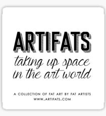Artifats: Taking Up Space in the Art World Sticker