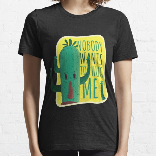 Funny cactus gifts Essential T-Shirt