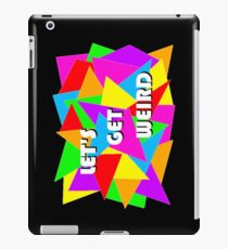 Let's Get Weird iPad Case/Skin