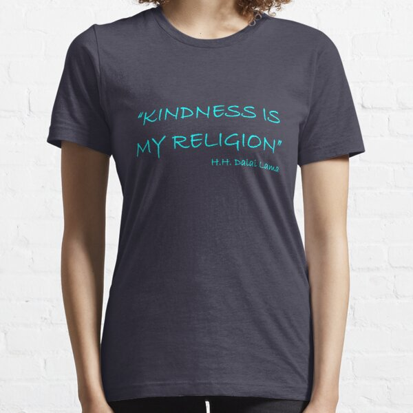 'Kindness Is My Religion...' Essential T-Shirt