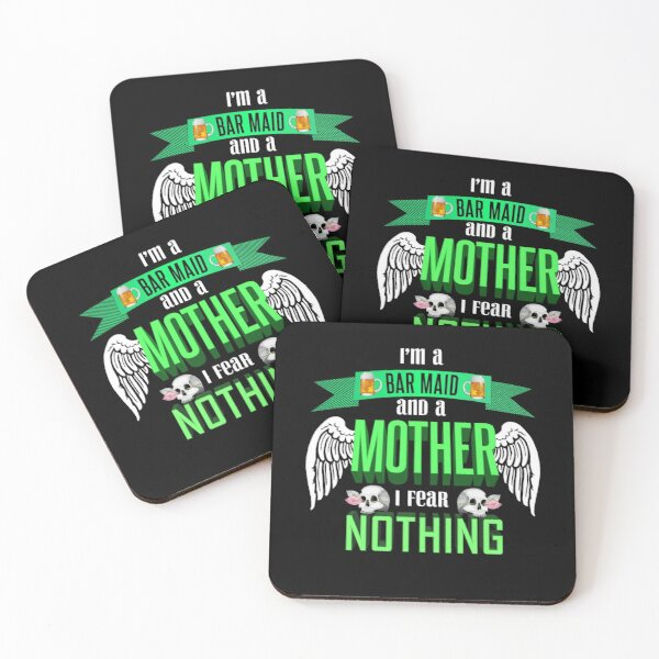 im a bar maid and a mother I fear nothing Coasters (Set of 4)