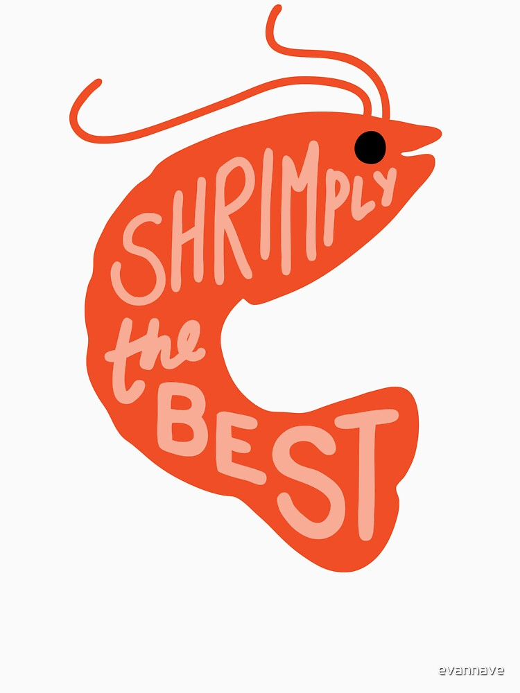 Shrimply the Best by evannave