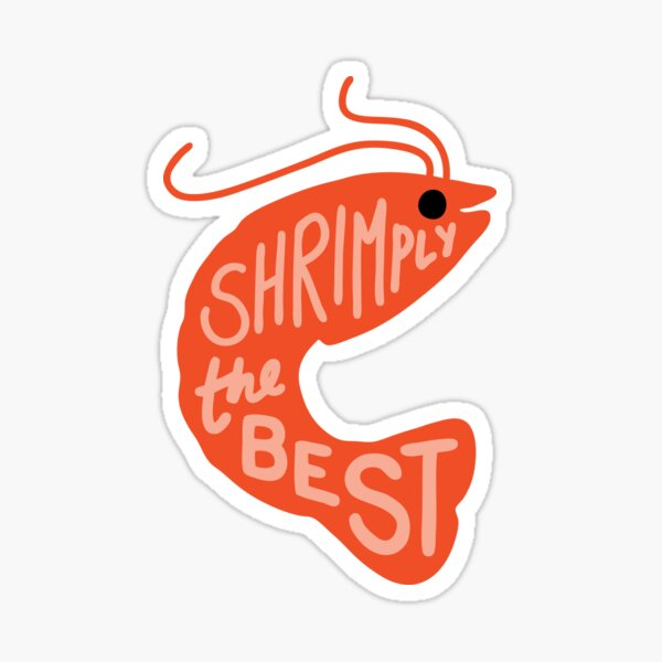 Shrimply the Best Sticker