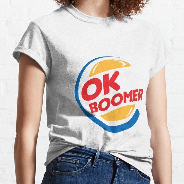 ok boomer Burger King Classic T-Shirt