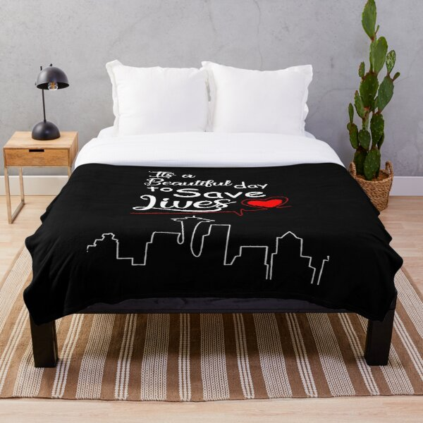 It's a Beautiful Day to Save Lives Quote of Grey's Throw Blanket