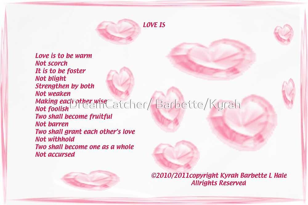 Love Is  by DreamCatcher/ Kyrah