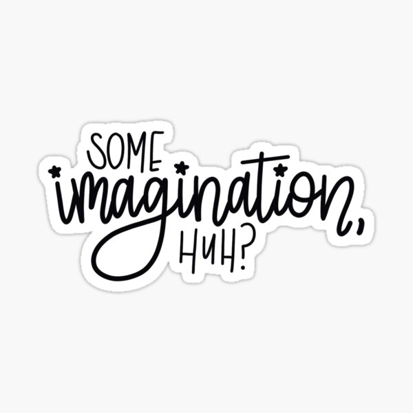 some imagination, huh? Sticker