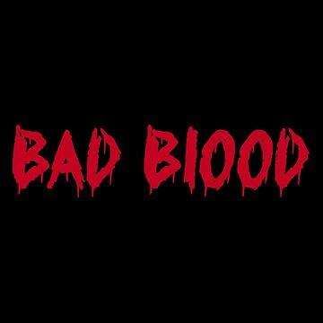 Bad Blood by Maninthefez