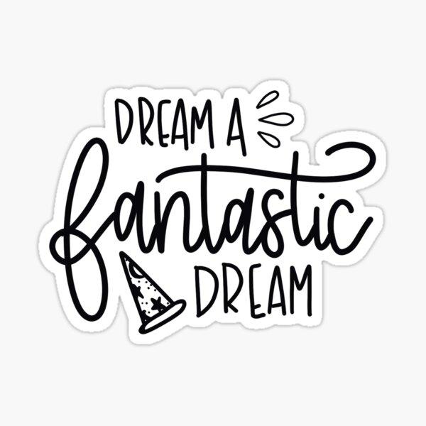 dream a fantastic dream Sticker