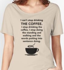 I can't stop drinking the coffee t-shirt - Gilmore Girls, Lorelai Gilmore, Stars Hollow Women's Relaxed Fit T-Shirt
