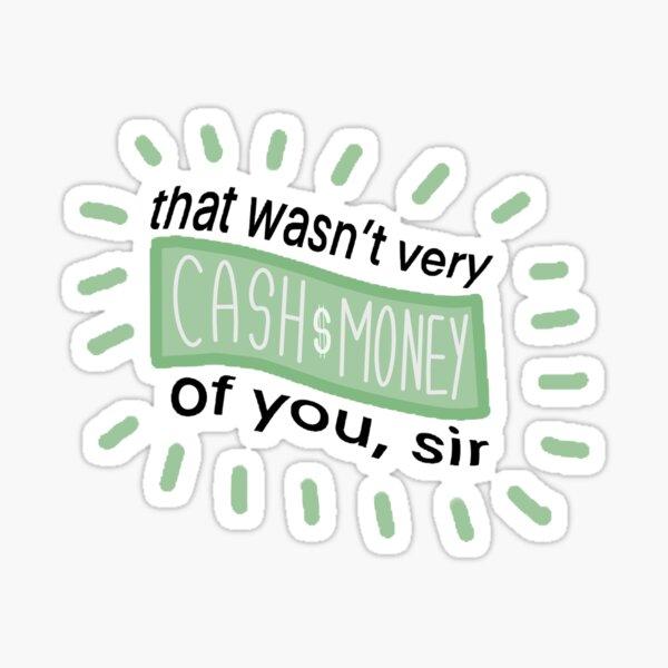 not very cash money Sticker