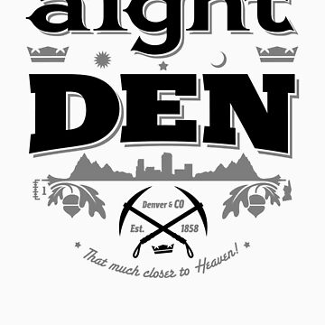 """""""A'ight DEN"""" Limited-Edition by RDQLUS"""