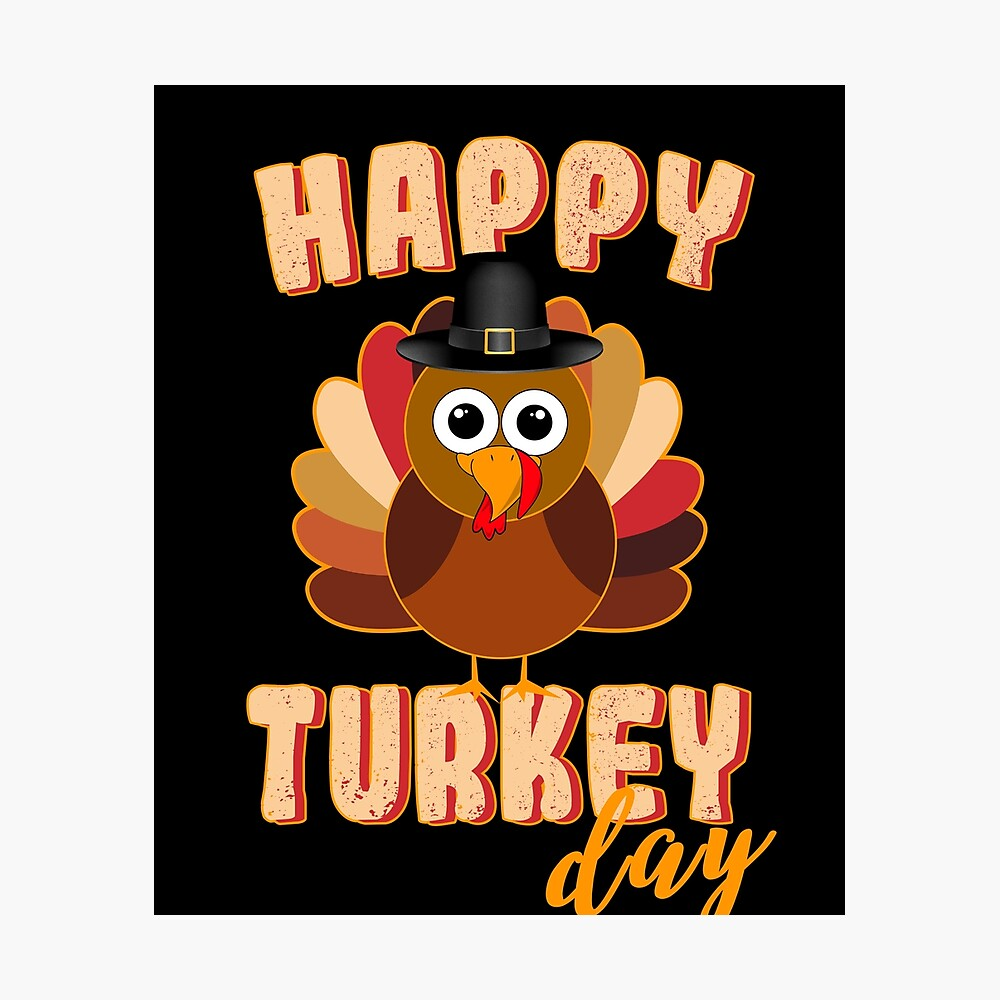 Thanksgiving Turkey Day Funny Thanksgiving Happy Turkey Day Poster By Bullish Bear Redbubble