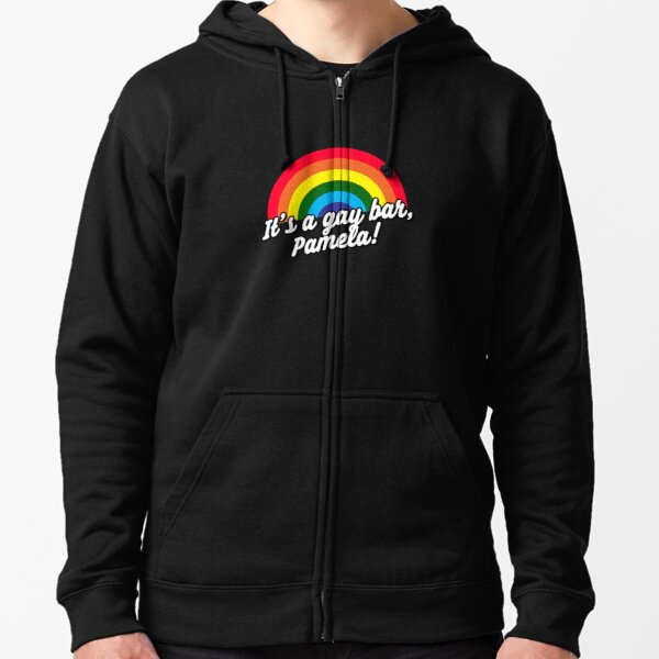 It's A Gay Bar, Pamela! Funny  LGBT Meme Zipped Hoodie