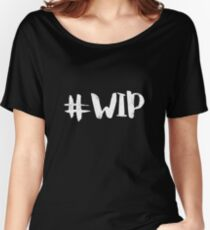 #WIP (white on black) Women's Relaxed Fit T-Shirt