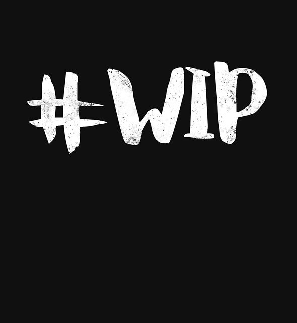 #WIP (white on black) by wordquirk