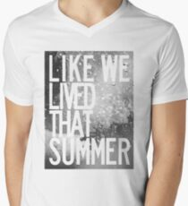 like we lived that summer Mens V-Neck T-Shirt