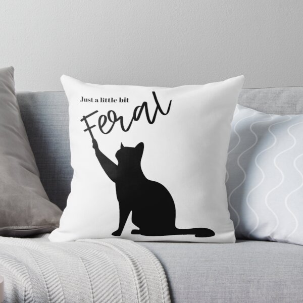 Just a little bit Feral Throw Pillow