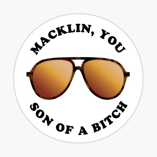 Macklin, you son of a bitch, Andy Dwyer Quote, aviator sunglasses, Burt Macklin FBI Sticker