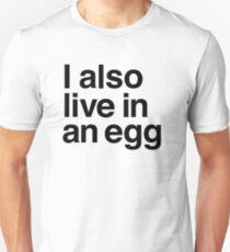 In an egg Unisex T-Shirt