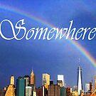9/11 Rainbow - Somewhere by ayemagine