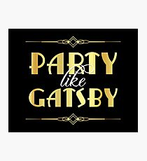Party like Gatsby sign Photographic Print