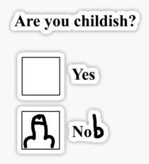 Are you childish? Black Sticker