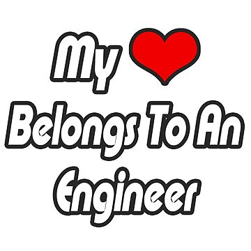 My Heart Belongs To An Engineer by TKUP22