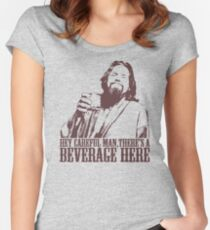 The Big Lebowski Careful Man There's A Beverage Here T-Shirt Women's Fitted Scoop T-Shirt