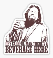 The Big Lebowski Careful Man There's A Beverage Here T-Shirt Sticker