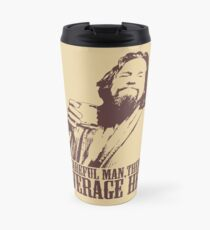The Big Lebowski Careful Man There's A Beverage Here T-Shirt Travel Mug