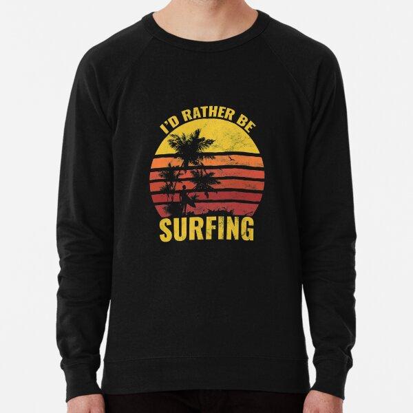 Funny Vintage Retro Sunset I'd Rather Be Surfing Gift Lightweight Sweatshirt