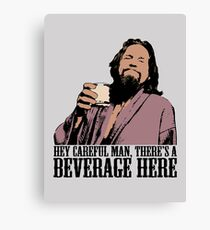The Big Lebowski Careful Man There's A Beverage Here Color T-Shirt Canvas Print