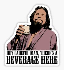 The Big Lebowski Careful Man There's A Beverage Here Color T-Shirt Sticker
