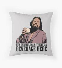 Der große Lebowski vorsichtiger Mann gibt es ein Getränk hier Farbent-shirt Kissen