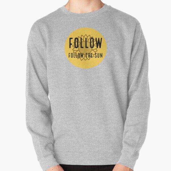 Follow the sun Lyrics Pullover Sweatshirt