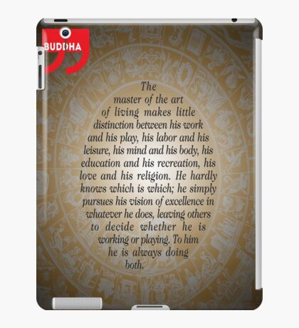 The Master of Art (Buddha's Quote) iPad Case/Skin