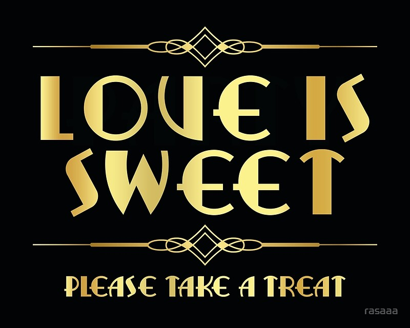 Quot Great Gatsby Art Deco Style Sweets Sign Quot Posters By