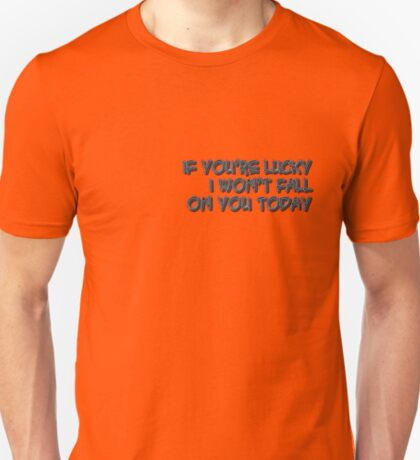 if you're lucky T-Shirt