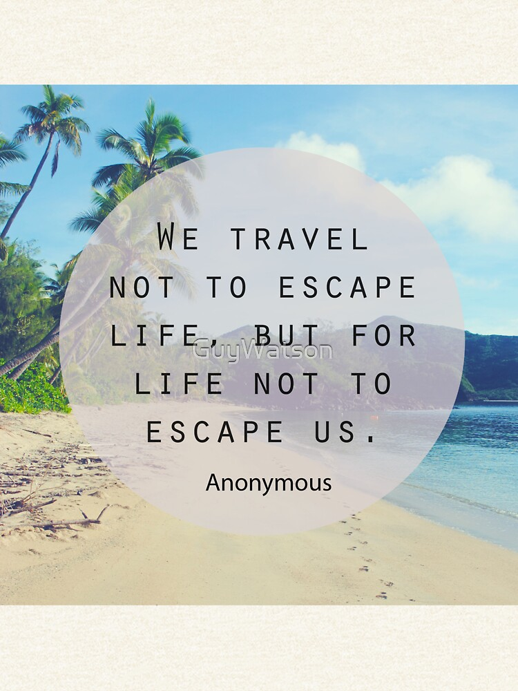 Travel Quote by GuyWatson