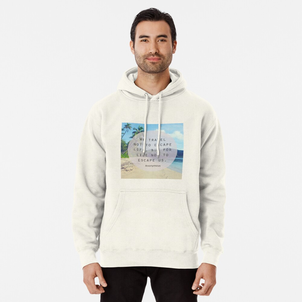 Travel Quote Pullover Hoodie