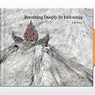 Clickable Book:  Breathing Deeply In Indonesia by A.M. Ruttle