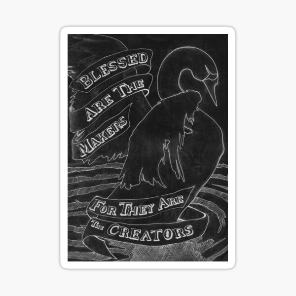 Blessed are the Makers for they are the Creators Sticker