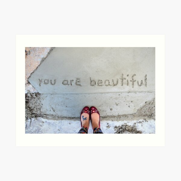 You Are Beautiful - Wet Cement Art Print