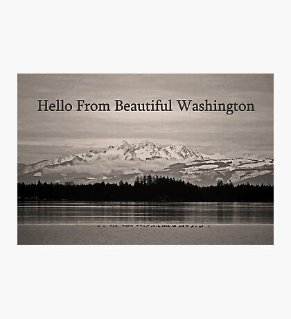 hello from beautiful washington Photographic Print