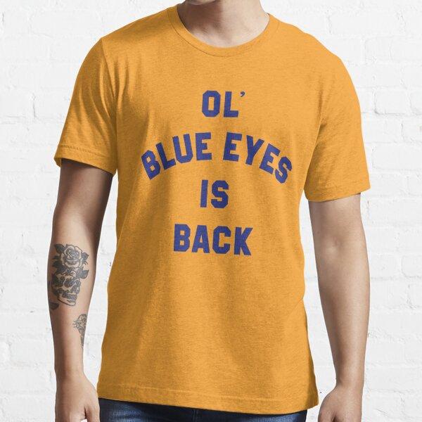 Ol' Blue Eyes is Back Essential T-Shirt